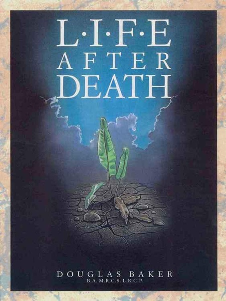 280298812-Life-After-Death-Dr-Douglas-Baker