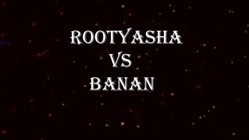 Rootyasha VS Banan