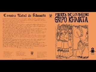 Grupo Khanata - Fiesta de los Quechuas - (1982)