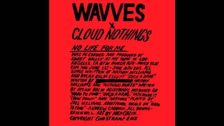 """Cloud Nothings x Wavves - """"No Life For Me"""" [Full LP] (2015)"""