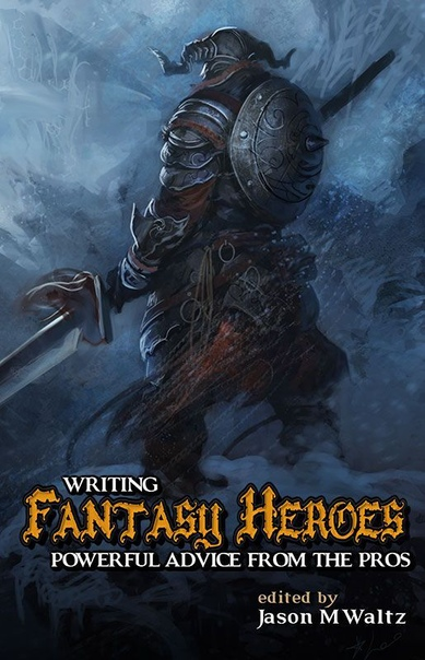 Writing Fantasy Heroes by Jason M Waltz