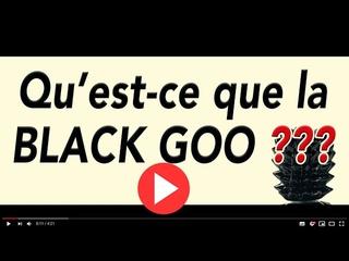 QU'EST-CE QUE LA BLACK GOO ? ET LES FERROFLUIDES ?