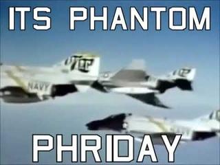 Phantom phriday (lol)