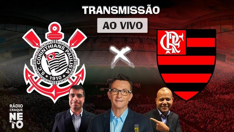 Corinthians x Flamengo AO VIVO Campeonato Brasileiro 2020 Rádio Craque Neto