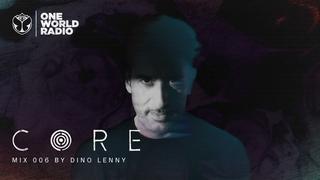 CORE | MIX 006 by Dino Lenny