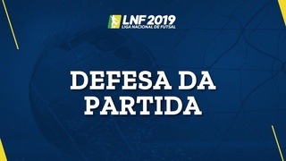 LNF2019 - Defesas das Partidas - 5ª Semana