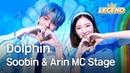 Soobin Arin MC Stage - Dolphin
