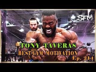 Best Gym Motivation from Tony Taveras
