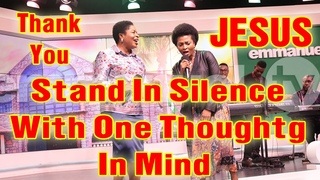 THANK YOU JESUS | STAND IN SILENCE WITH ONE THOUGHT IN MIND | #FanEmmanuelTv #GoodMorningAndWinToday