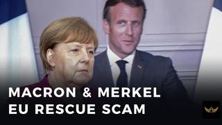 MACRON & MERKEL cook up 500 BILLION EU rescue scam