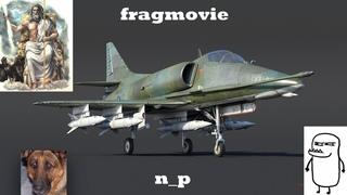 A-4E Early | fragmovie #1 | War Thunder