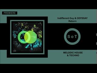 Indifferent Guy & ODYSSAY - Reborn (Original Mix) [PREMIERE] [Melodic House & Techno] [Area Verde]