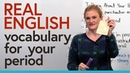 Learn Real English: How to talk about your PERIOD