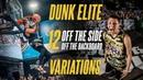 12 DUNK VARIATIONS OFF THE SIDE OF THE BACKBOARD Dunk Elite