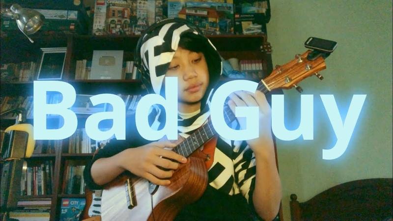 Bad Guy Billie Eilish, covered by Feng E, ukulele