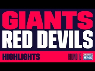 Highlights: Huddersfield Giants v Salford Red Devils, round 15,