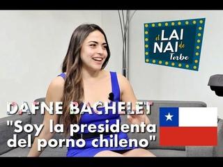 LAI NAI de Torbe: Dafne Bachelet Soy la presidenta del porno Chileno - #LaiNaiTorbe7