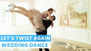Let's twist again - Chubby Checker | Rock And Roll | Wedding Dance Online | First Dance Choreography