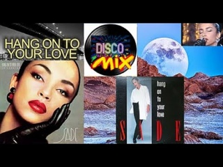 Sade - Hang On To Your Love (Disco Mix Extended U.S Remix Dance Top Selection 80's) VP Dj Duck