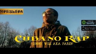 Jimmy Wise aka PAREN' - Cubano Rap (Street Music Video)(2021)