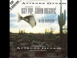 "IGGY POP with GORAN BREGOVIC ""Arizona Dream"" (original soundtrack)"