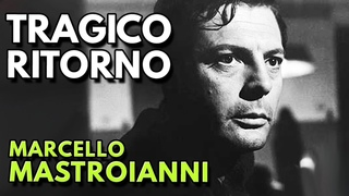 TRAGICO RITORNO Film Completo / Full Movie MARCELLO MASTROIANNI COLLECTION