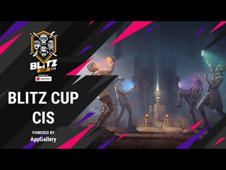 Blitz CIS Cup powered by AppGallery