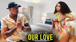 DAIRY OF OUR LOVE(IK OGBONNA,VICKY)-LATEST 2020 NIGERIAN MOVIE/2020 LATEST NOLLYWOOD BLOCKBUSTER