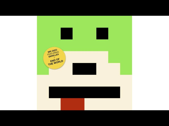 Mr Oizo End Of The World feat Skrillex