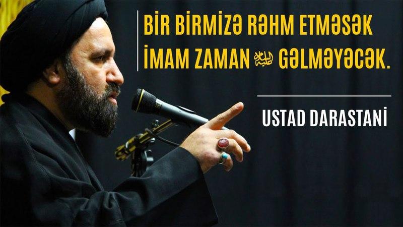 Bir birmizə rəhm etməsək İmam Zaman (əccil fərəcəhum) gəlməyəcək