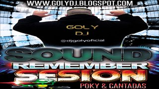 SESION REMEMBER POKY & CANTADAS BY GOLY DJ 2018 ESPECIAL SESION