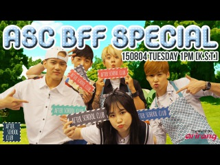 After School Club - ASC BFF Special - Full Episode