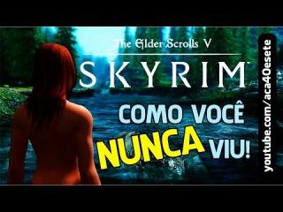 The Elder Scrolls V: Skyrim como voc nunca viu! (Real Vision + MODS, ultra graphics)