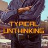 Unthinking » Типичный