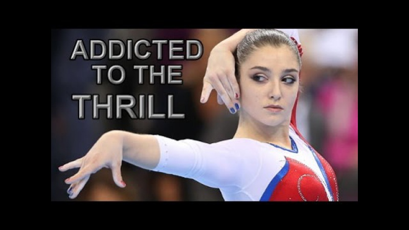 Aliya Mustafina || Addicted to the Thrill