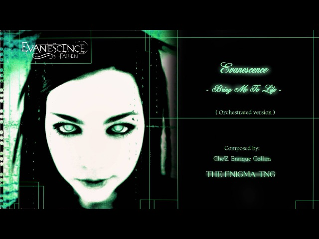 Evanescence - Bring Me to Life (The Enigma TNG Orchestral Version)