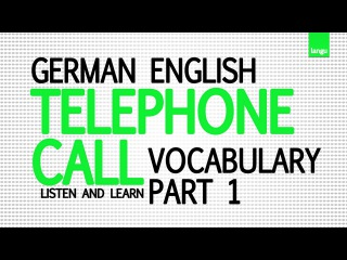 Learn English and German Pronunciation - Telephone call German English vocabulary part 1