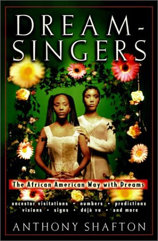 Anthony Shafton-Dream-singers  The African American Way with Dreams-Wiley (2001)