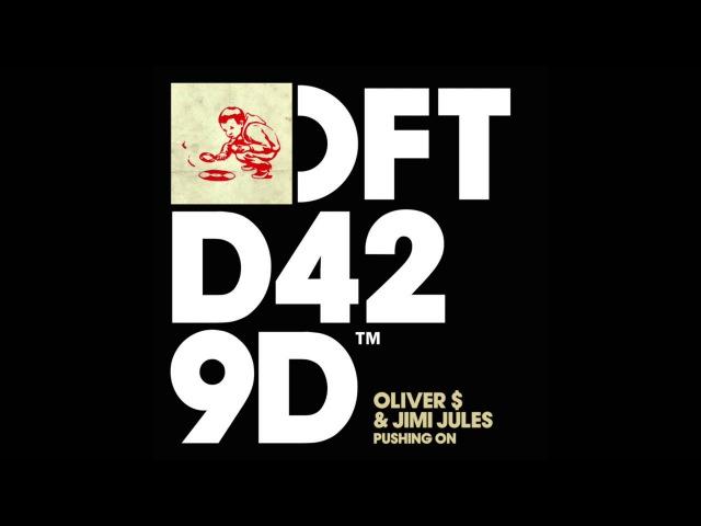 Oliver $ Jimi Jules 'Pushing On'