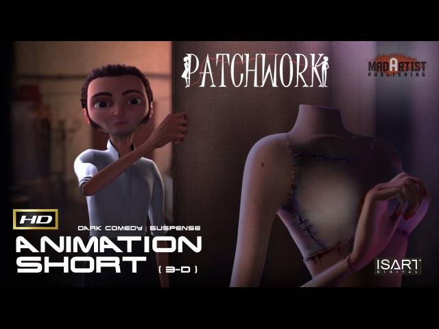 CGI 3D Animated Short Film ** PATCHWORK ** DARK CREEPY Scary Animation by IsArt Digital