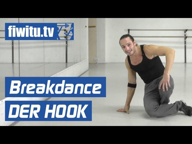Breakdance lernen: Downrocking der Hook - fiwitu.tv