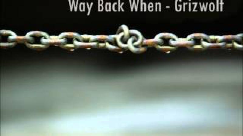 Way Back When Grizfolk