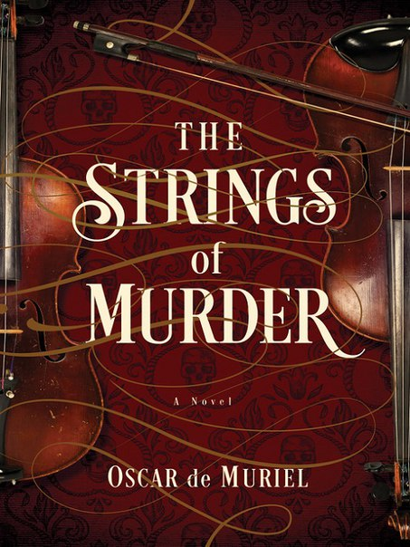 Oscar de Muriel - The Strings of Murder