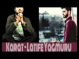 Karat - Latife Yagmuru (ft. ntizam klam )
