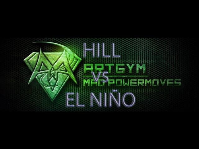 Hill vs El Niño || ArtGym Mad PowerMoves 2016 Round 4