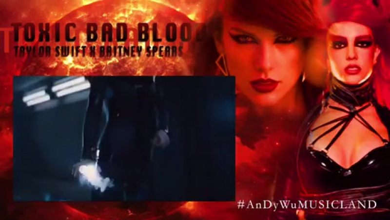 Taylor Swift / Britney Spears • Bad blood / Toxic