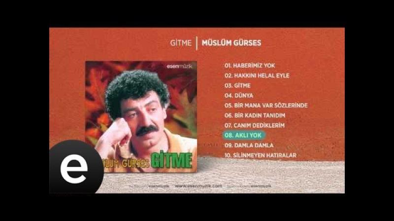 Aklı Yok (Müslüm Gürses) Official Audio aklıyok müslümgürses - Esen Müzik