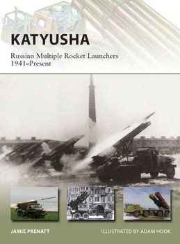 Katyusha Russian Multiple Rocket Launchers 1941-Present (Osprey New Vanguard 235)