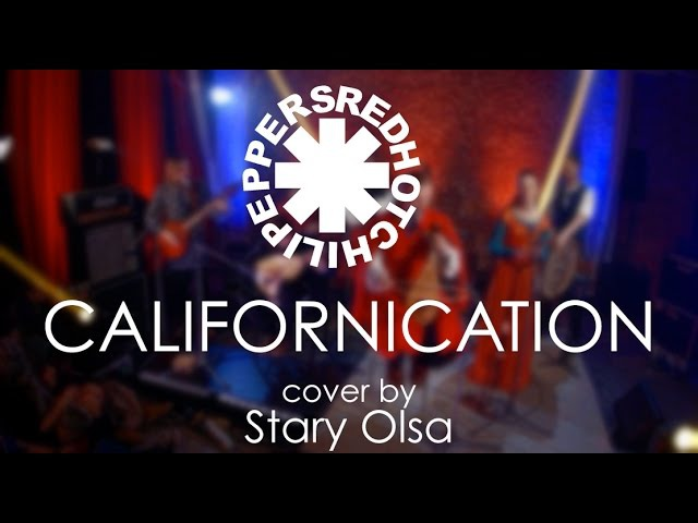 Red Hot Chili Peppers - Californication (medieval cover by Stary Olsa)