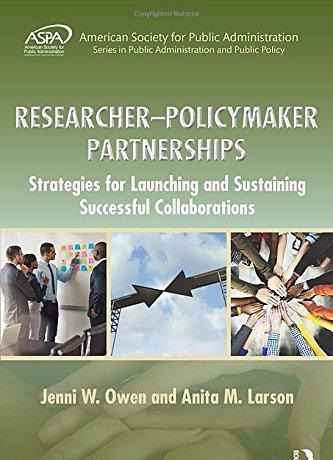 Researcher-Policymaker Partnerships Strategies for Launching and Sustaining Successful Collaborations